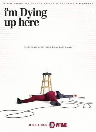 Умираю со смеху / I'm Dying Up Here (Сезон 1) (2017)