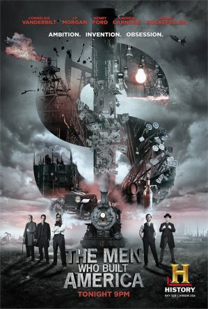 Люди, построившие Америку / The Men Who Built America (Сезон 1) (2012)