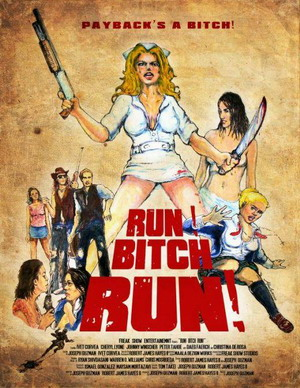 Беги, сука, беги! / Run! Bitch Run! (2009)